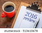 2016 review on clipboard with... | Shutterstock . vector #513610678