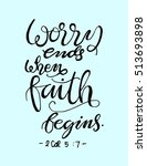 worry ends when faith begins.... | Shutterstock .eps vector #513693898