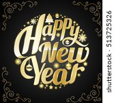 gold happy new year lettering... | Shutterstock .eps vector #513725326