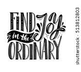 find joy in the ordinary...   Shutterstock .eps vector #513812803