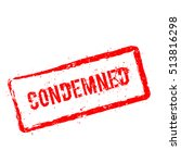 condemned red rubber stamp... | Shutterstock .eps vector #513816298
