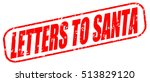 letters to santa red stamp on... | Shutterstock . vector #513829120