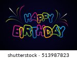 happy birthday greeting card on ... | Shutterstock .eps vector #513987823