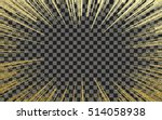 light rays effect. vector gold... | Shutterstock .eps vector #514058938