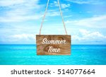 summer time on wooden hanging... | Shutterstock . vector #514077664