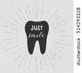 tooth. just smile. vector.... | Shutterstock .eps vector #514293328