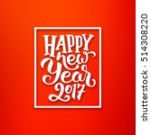 happy new year 2017 greeting... | Shutterstock .eps vector #514308220