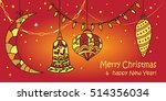 christmas and new year card.... | Shutterstock .eps vector #514356034