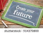 Create Your Future   Text On A...