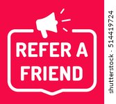 refer a friend. badge with...   Shutterstock .eps vector #514419724