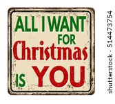 all i want for christmas is you ...   Shutterstock .eps vector #514473754
