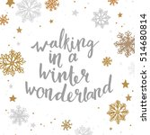 walking in a winter wonderland. ... | Shutterstock .eps vector #514680814