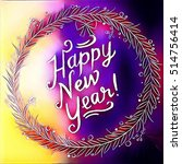 digital painting   happy new... | Shutterstock . vector #514756414
