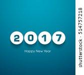 happy new year 2017 text design ... | Shutterstock .eps vector #514757218