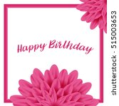 happy birthday card with pink... | Shutterstock .eps vector #515003653