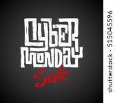 cyber monday. chalk lettering | Shutterstock .eps vector #515045596