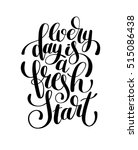 every day is a fresh start... | Shutterstock .eps vector #515086438
