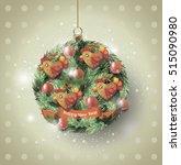 christmas ball of fir branches... | Shutterstock .eps vector #515090980