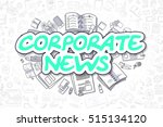 corporate news   hand drawn... | Shutterstock . vector #515134120