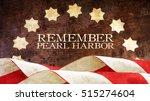remember pearl harbor. usa flag ... | Shutterstock . vector #515274604