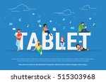 tablet pc concept illustration... | Shutterstock . vector #515303968