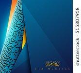 happy eid mubarak islamic... | Shutterstock .eps vector #515307958