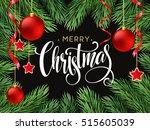 christmas tree branches border... | Shutterstock .eps vector #515605039