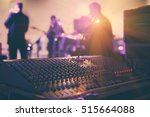 soundman working on the mixing... | Shutterstock . vector #515664088