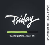 friday lettering weekend is... | Shutterstock .eps vector #515754904