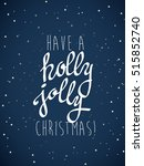 'have a holly jolly christmas'... | Shutterstock .eps vector #515852740
