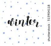 winter. brush hand lettering...   Shutterstock .eps vector #515904118