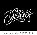 'be yourself' t shirt lettering.... | Shutterstock .eps vector #515931214