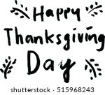 hand drawn happy thanksgiving... | Shutterstock .eps vector #515968243
