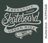 skate board typography  t shirt ... | Shutterstock .eps vector #515993368
