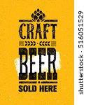 craft beer sold here rough... | Shutterstock .eps vector #516051529