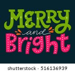 merry and bright. hand drawn...   Shutterstock .eps vector #516136939