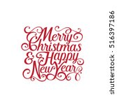 merry christmas and happy new... | Shutterstock .eps vector #516397186