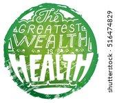 lettering the greatest wealth... | Shutterstock .eps vector #516474829