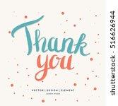 thank you. modern hand drawn... | Shutterstock .eps vector #516626944