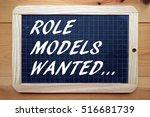 the phrase role models wanted... | Shutterstock . vector #516681739