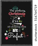 christmas quote. the perfect... | Shutterstock .eps vector #516764719