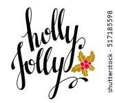 christmas card. holly jolly... | Shutterstock .eps vector #517185598