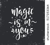 magic is in you. inspirational... | Shutterstock .eps vector #517353364