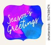 seasons greetings. calligraphic ... | Shutterstock .eps vector #517438474