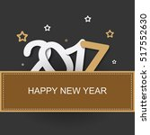happy 2017 new year  happy new... | Shutterstock .eps vector #517552630