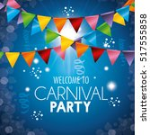 welcome carnival party colored... | Shutterstock .eps vector #517555858