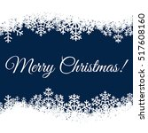 christmas card with snowflakes... | Shutterstock . vector #517608160