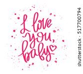 i love you  baby. the trend... | Shutterstock .eps vector #517700794