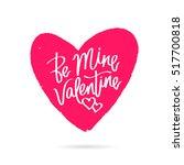 be mine valentine. happy... | Shutterstock .eps vector #517700818