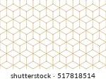golden lines  hexagons  rhombs... | Shutterstock .eps vector #517818514